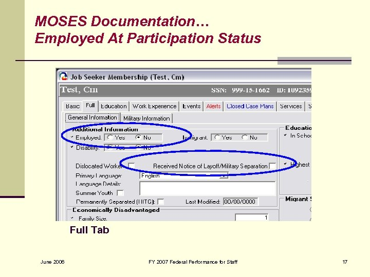 MOSES Documentation… Employed At Participation Status Full Tab June 2006 FY 2007 Federal Performance