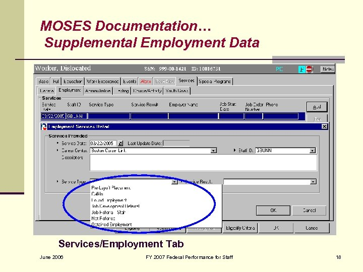 MOSES Documentation… Supplemental Employment Data Services/Employment Tab June 2006 FY 2007 Federal Performance for