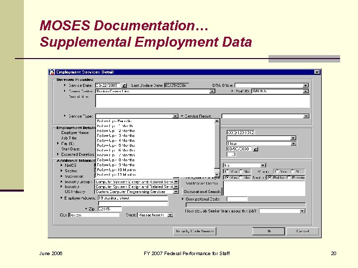 MOSES Documentation… Supplemental Employment Data June 2006 FY 2007 Federal Performance for Staff 20