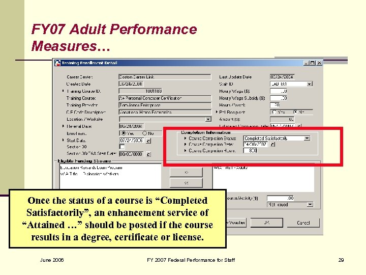 """FY 07 Adult Performance Measures… Once the status of a course is """"Completed Satisfactorily"""","""