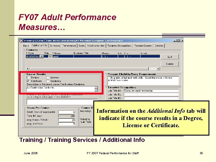 FY 07 Adult Performance Measures… Information on the Additional Info tab will indicate if