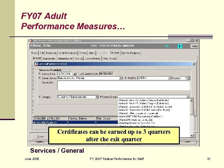 FY 07 Adult Performance Measures… Certificates can be earned up to 3 quarters after