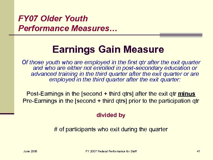 FY 07 Older Youth Performance Measures… Earnings Gain Measure Of those youth who are