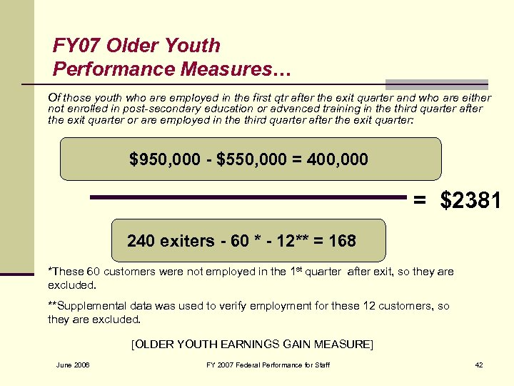 FY 07 Older Youth Performance Measures… Of those youth who are employed in the