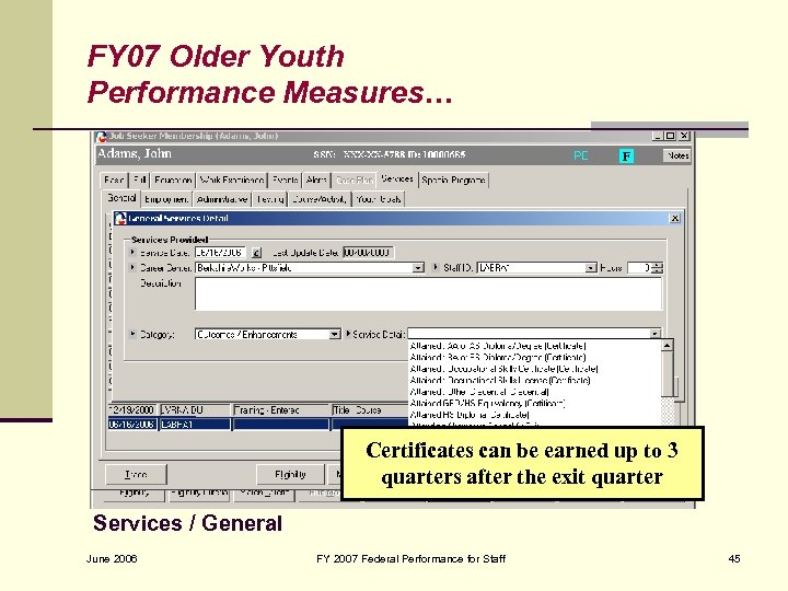 FY 07 Older Youth Performance Measures… Certificates can be earned up to 3 quarters