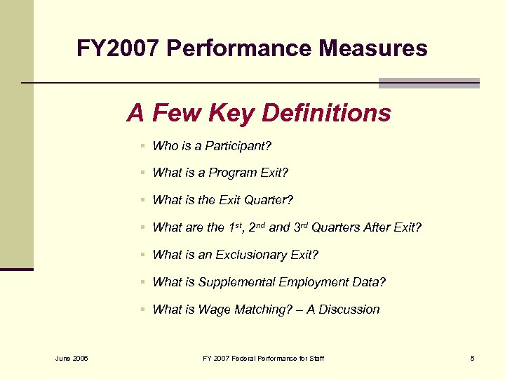 FY 2007 Performance Measures A Few Key Definitions § Who is a Participant? §