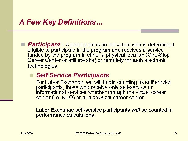A Few Key Definitions… n Participant - A participant is an individual who is