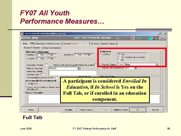 FY 07 All Youth Performance Measures… A participant is considered Enrolled In Education, if