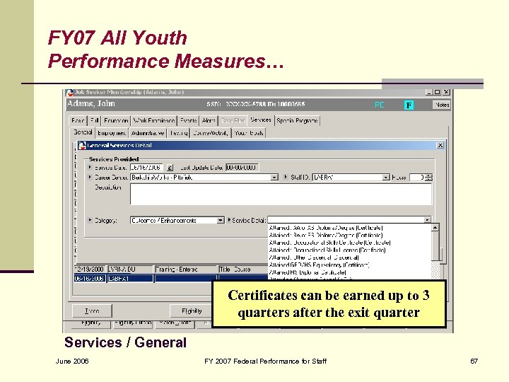 FY 07 All Youth Performance Measures… Certificates can be earned up to 3 quarters