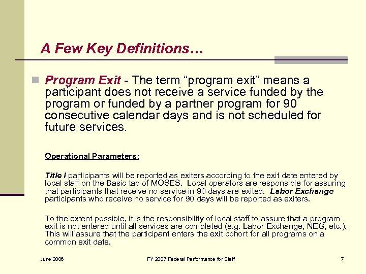 """A Few Key Definitions… n Program Exit - The term """"program exit"""" means a"""
