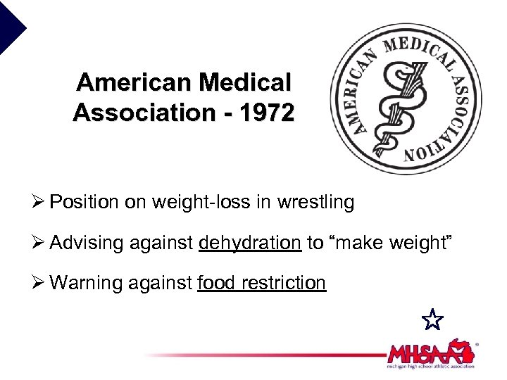 American Medical Association - 1972 Ø Position on weight-loss in wrestling Ø Advising against