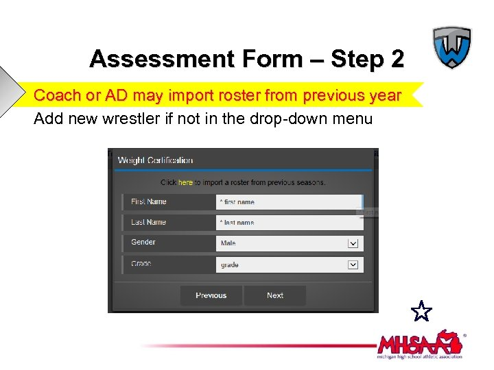 Assessment Form – Step 2 Coach or AD may import roster from previous year