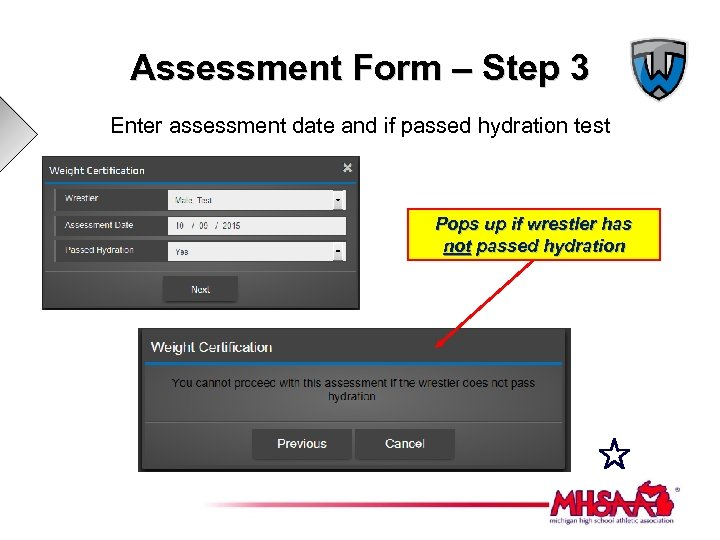 Assessment Form – Step 3 Enter assessment date and if passed hydration test Pops