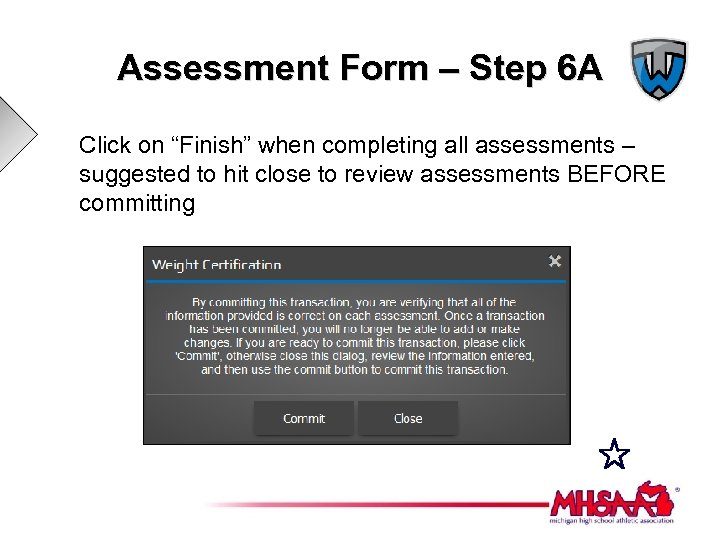 "Assessment Form – Step 6 A Click on ""Finish"" when completing all assessments –"