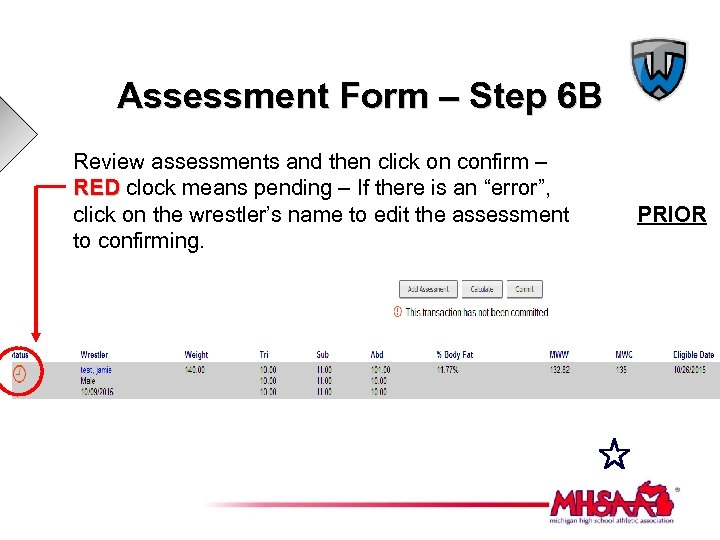 Assessment Form – Step 6 B Review assessments and then click on confirm –