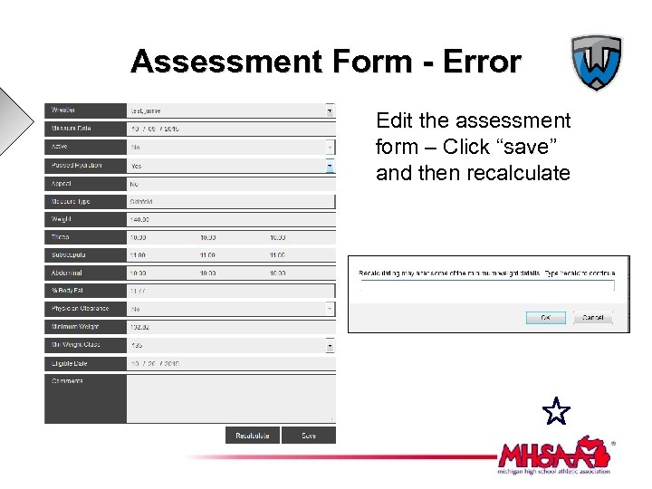 "Assessment Form - Error Edit the assessment form – Click ""save"" and then recalculate"