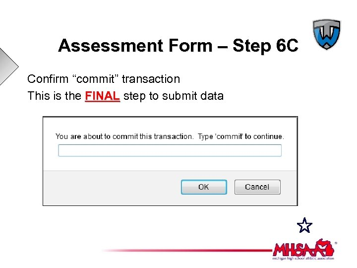 "Assessment Form – Step 6 C Confirm ""commit"" transaction This is the FINAL step"