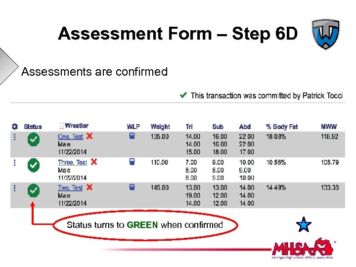 Assessment Form – Step 6 D Assessments are confirmed Status turns to GREEN when