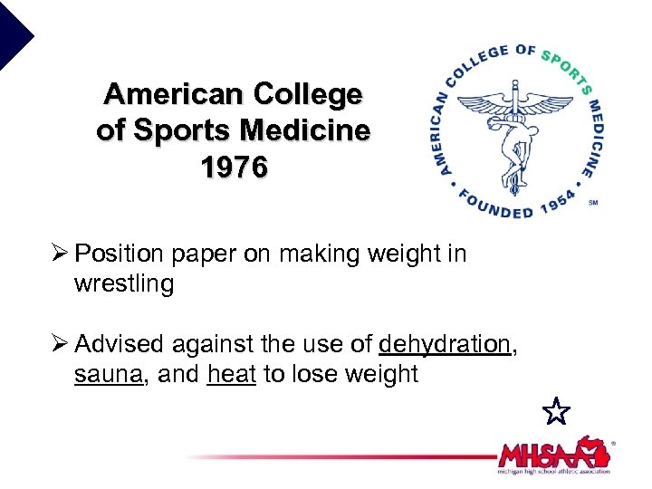 American College of Sports Medicine 1976 Ø Position paper on making weight in wrestling