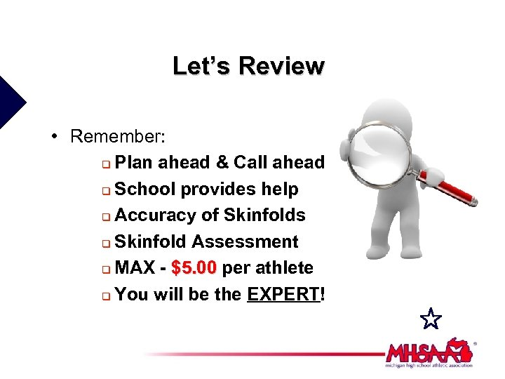 Let's Review • Remember: q Plan ahead & Call ahead q School provides help