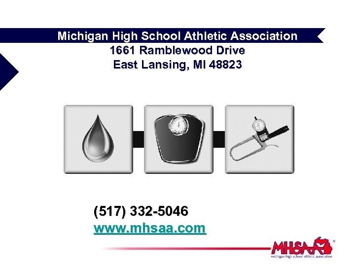 Michigan High School Athletic Association 1661 Ramblewood Drive East Lansing, MI 48823 (517) 332