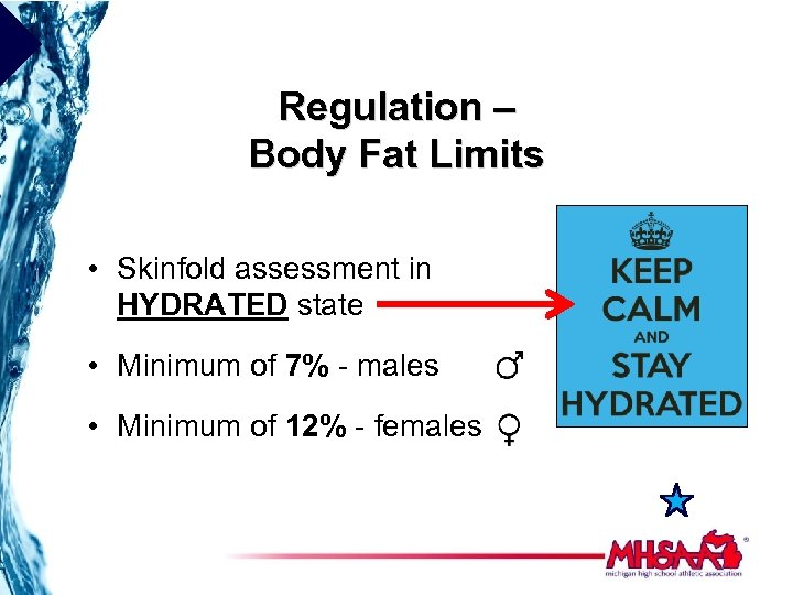Regulation – Body Fat Limits • Skinfold assessment in HYDRATED state • Minimum of