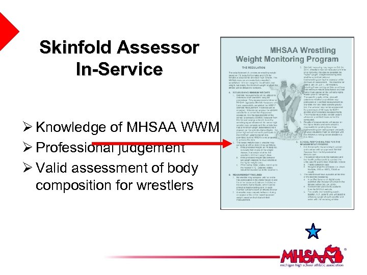 Skinfold Assessor In-Service Ø Knowledge of MHSAA WWMP Ø Professional judgement Ø Valid assessment