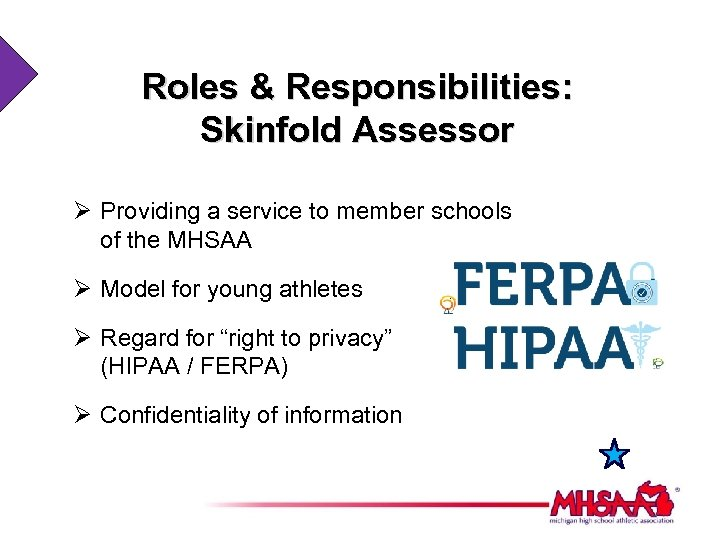 Roles & Responsibilities: Skinfold Assessor Ø Providing a service to member schools of the