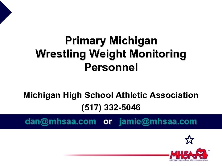 Primary Michigan Wrestling Weight Monitoring Personnel Michigan High School Athletic Association (517) 332 -5046