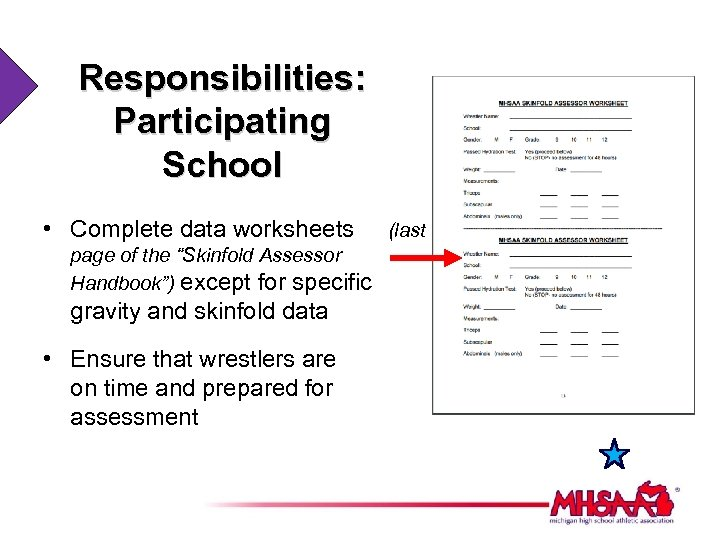 "Responsibilities: Participating School • Complete data worksheets page of the ""Skinfold Assessor Handbook"") except"