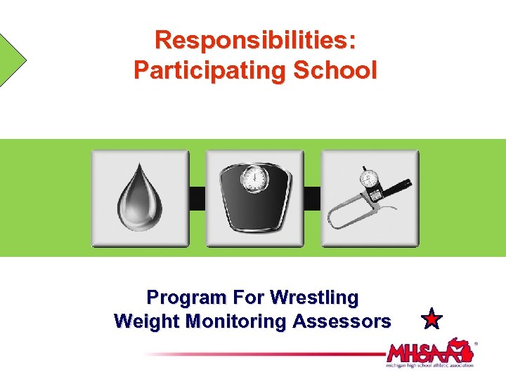Responsibilities: Participating School Program For Wrestling Weight Monitoring Assessors