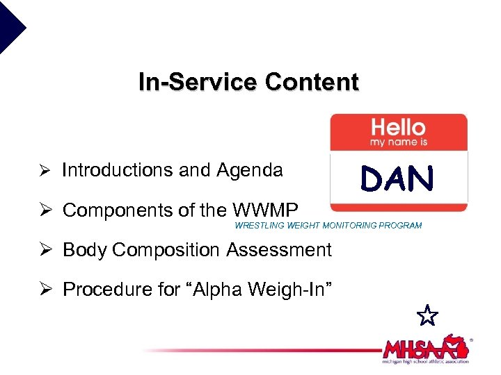 In-Service Content Ø Introductions and Agenda Ø Components of the WWMP DAN WRESTLING WEIGHT