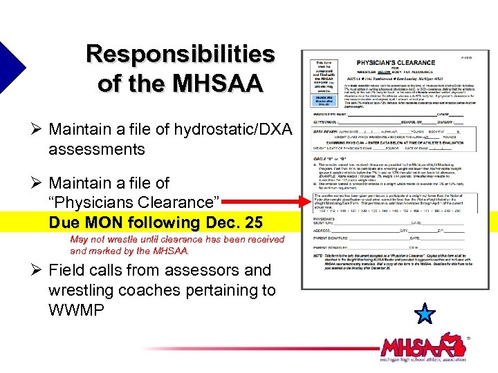 Responsibilities of the MHSAA Ø Maintain a file of hydrostatic/DXA assessments Ø Maintain a