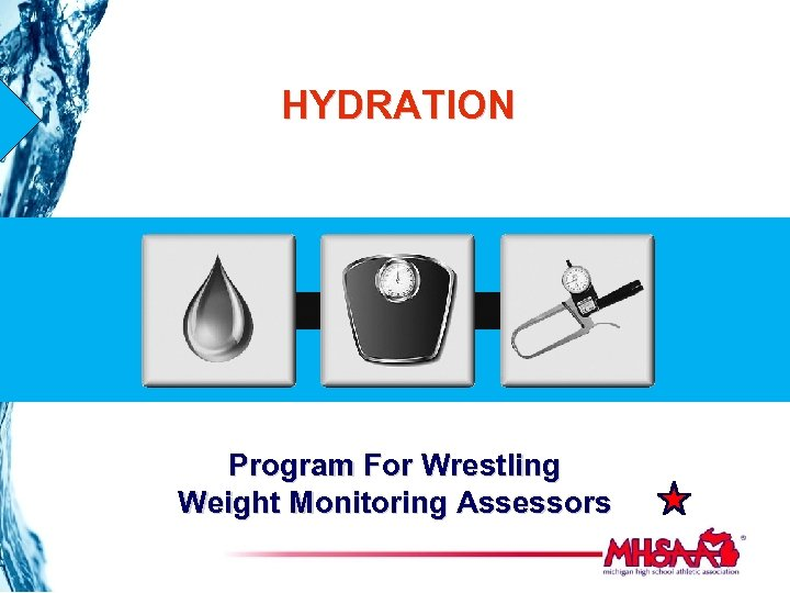 HYDRATION Program For Wrestling Weight Monitoring Assessors