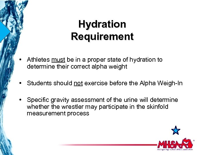 Hydration Requirement • Athletes must be in a proper state of hydration to determine
