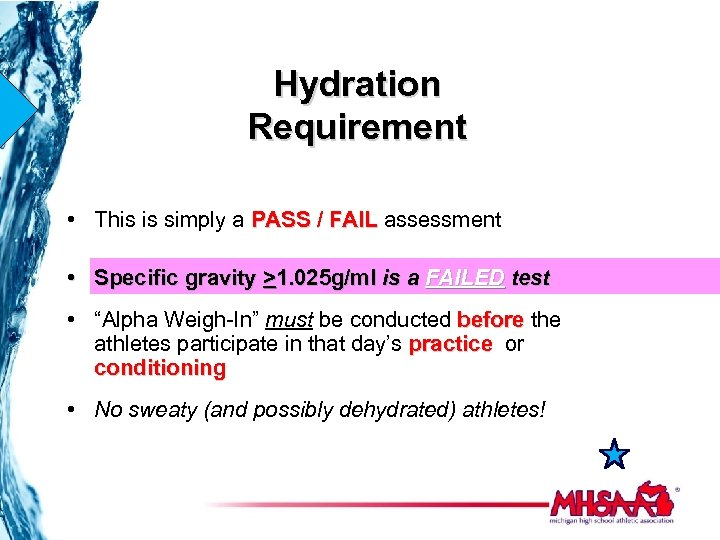 Hydration Requirement • This is simply a PASS / FAIL assessment • Specific gravity