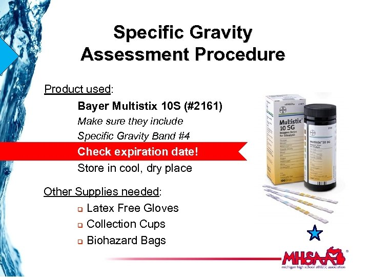 Specific Gravity Assessment Procedure Product used: Bayer Multistix 10 S (#2161) Make sure they