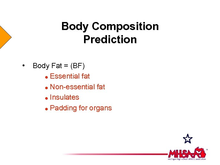 Body Composition Prediction • Body Fat = (BF) = Essential fat = Non-essential fat