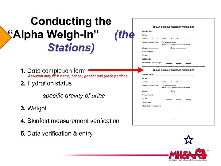 "Conducting the ""Alpha Weigh-In"" (the Stations) 1. Data completion form Assistant may fill in"