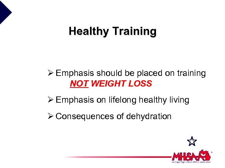 Healthy Training Ø Emphasis should be placed on training NOT WEIGHT LOSS Ø Emphasis