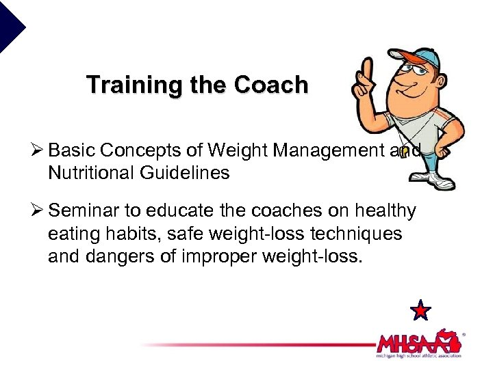 Training the Coach Ø Basic Concepts of Weight Management and Nutritional Guidelines Ø Seminar