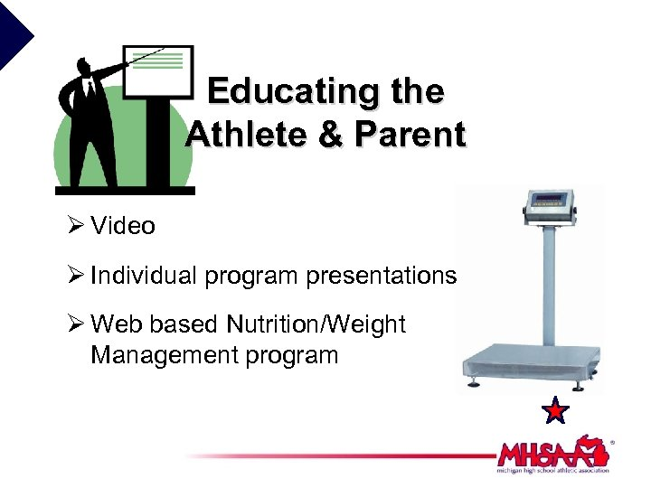 Educating the Athlete & Parent Ø Video Ø Individual program presentations Ø Web based