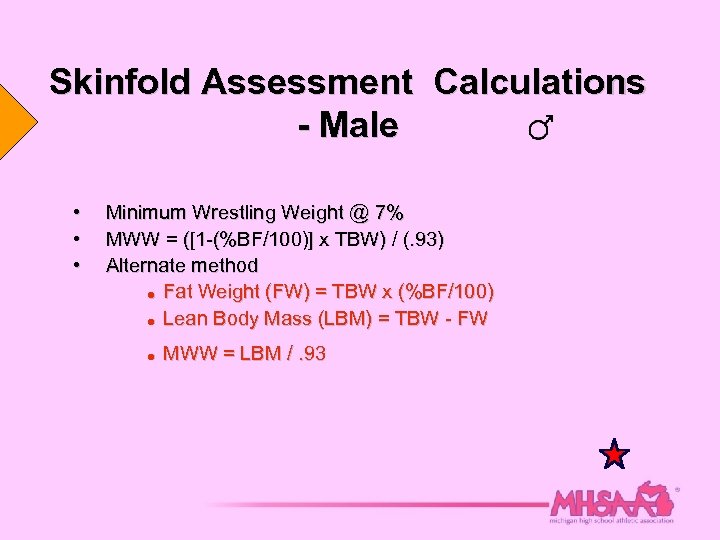 Skinfold Assessment Calculations - Male • • • Minimum Wrestling Weight @ 7% MWW