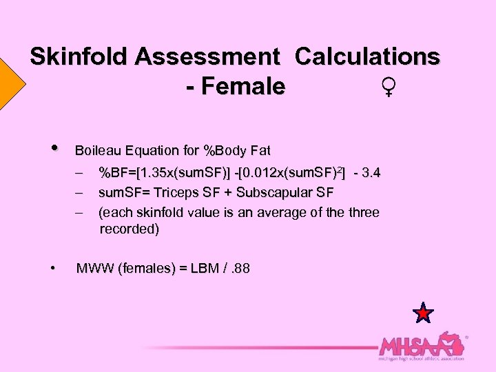Skinfold Assessment Calculations - Female • Boileau Equation for %Body Fat – – –