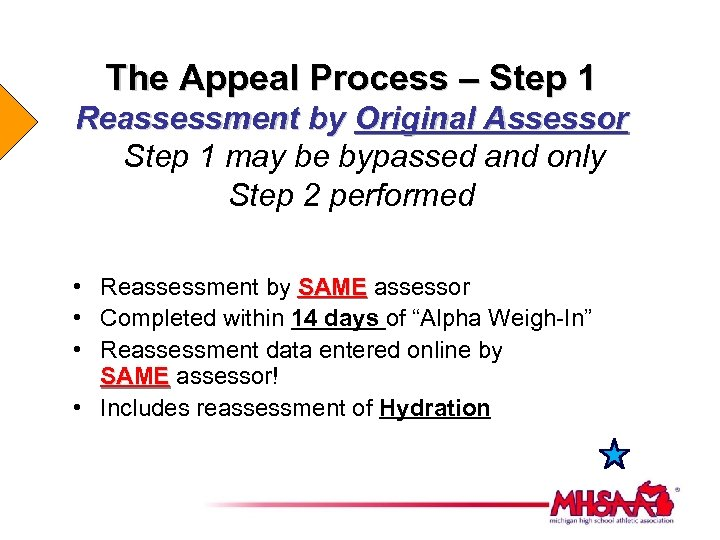 The Appeal Process – Step 1 Reassessment by Original Assessor Step 1 may be