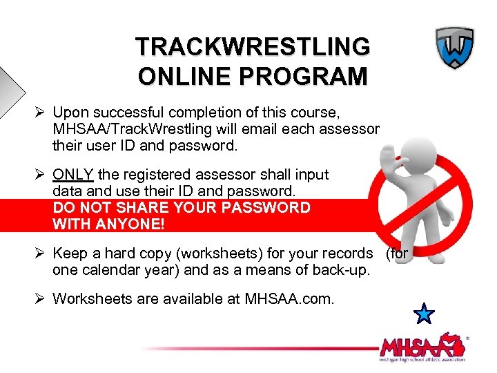 TRACKWRESTLING ONLINE PROGRAM Ø Upon successful completion of this course, MHSAA/Track. Wrestling will email