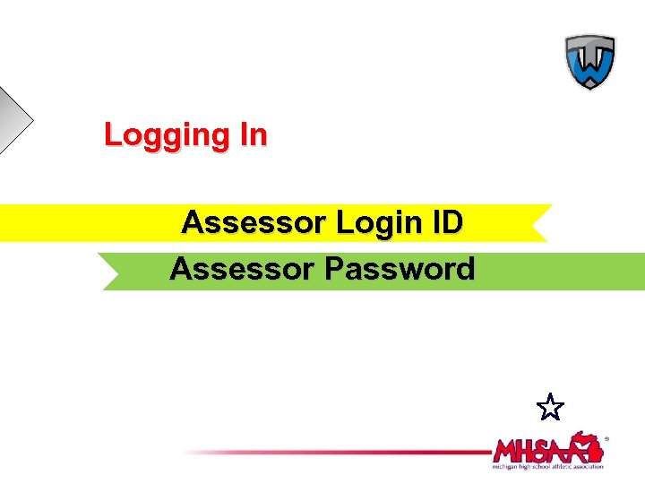 Logging In Assessor Login ID Assessor Password