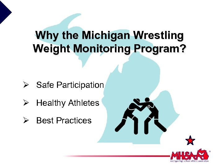 Why the Michigan Wrestling Weight Monitoring Program? Ø Safe Participation Ø Healthy Athletes Ø