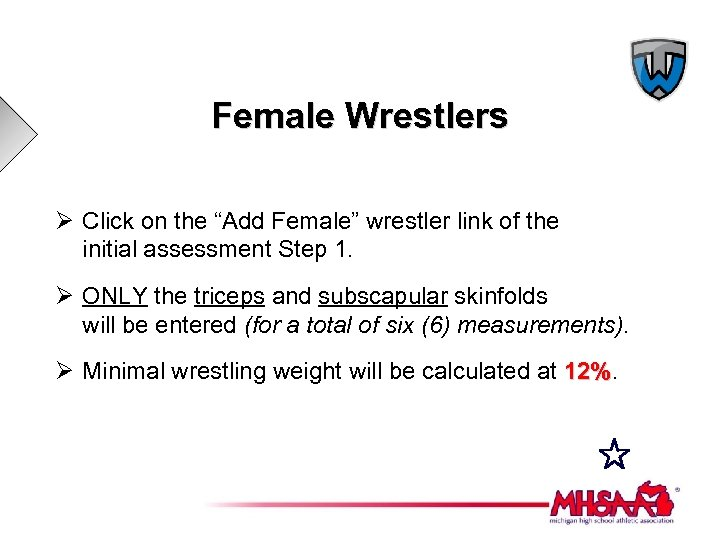 "Female Wrestlers Ø Click on the ""Add Female"" wrestler link of the initial assessment"