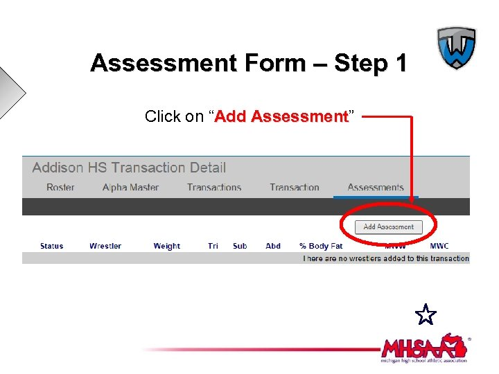 "Assessment Form – Step 1 Click on ""Add Assessment"" Assessment"